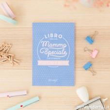 Libro per una mamma speciale che si merita di tutto e di più (IT)