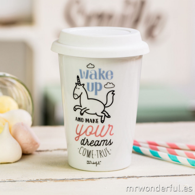 Take away cup - Wake up and make your dreams come true ...