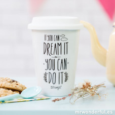 "Take away cup ""if you can dream it, you can do it"""