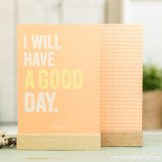 """I will have a good day"" Print with a wooden stand"