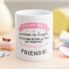 "Mug ""For my best partner in laughs, frolics and getting all tired out together,Hurray for friends"" (ENG)"