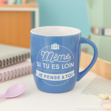 "Mug ""Même si tu es loin, je pense à toi"" (FR)"