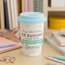 """Mug take away """"Il y a des milliers de raisons pour être heureux alors, souris!"""" (FR)"""