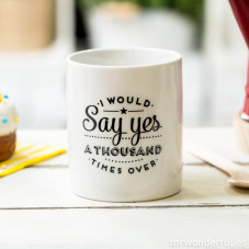 Mug - I would say yes a thousand times over (ENG)