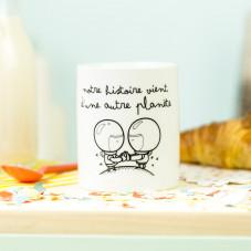 Mug - Notre histoire vient d'une autre planète (FR)