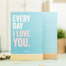 Lámina con suporte de madeira Every Day I love you