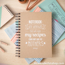 "Taccuino ""Notebook whith superpowers that will make my recipes come out like my mother's"" (ENG)"