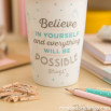 "Tazza take away ""Believe in yourself and everything will be possible"" (ENG)"