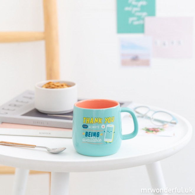 Mug -Thank you for always being available