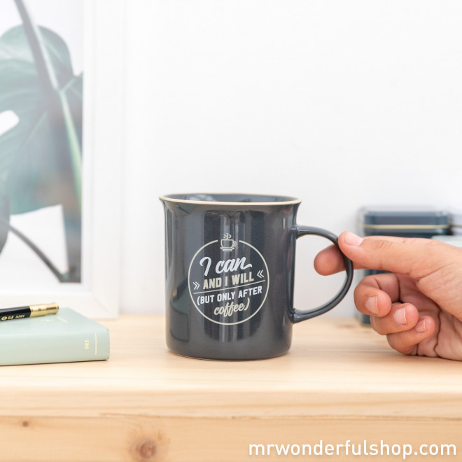 Mug - I can and I will (but only after coffee)