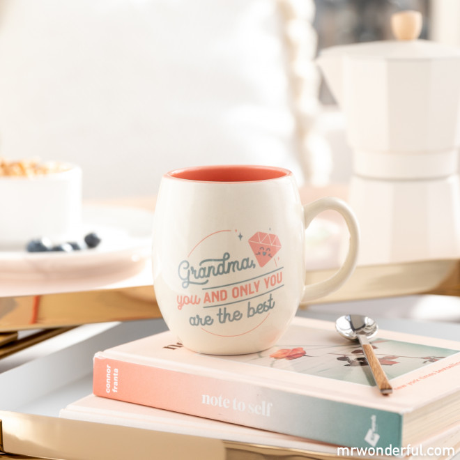 Mug - Grandma, you, and only you, are the best