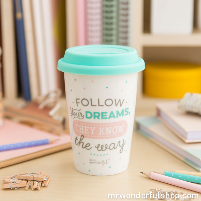 "Take away cup ""Follow your dreams, they know the way"" (ENG)"