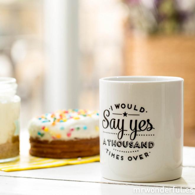 Mug - I would say yes a thousand times over