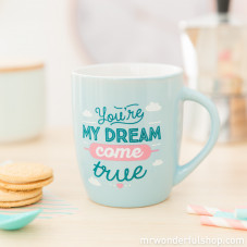 "Mug ""You're my dream come true"" (ENG)"