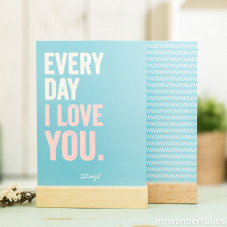 """Every day I love you"" Print with wooden stand"
