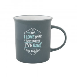 Mug - I love you even before I've had my coffee