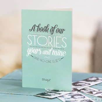 A book of our stories yours and mine and no-one else's
