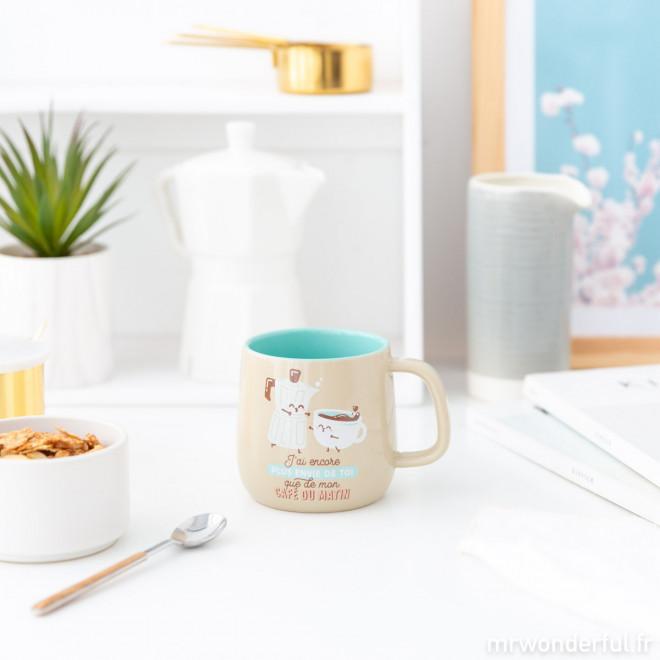 Mug - J'ai encore plus envie de toi que de mon café du matin