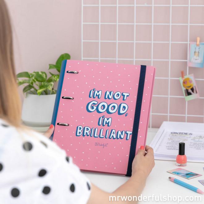 Classeur à anneaux - I'm not good. I'm brilliant ! (ENG)