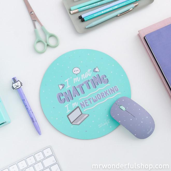 et tapis de souris et souris - I'm not chatting, I'm networking