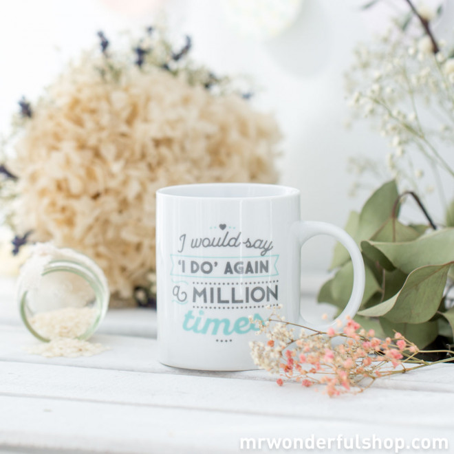 Mug - I would say 'I do' again a million times (ENG)