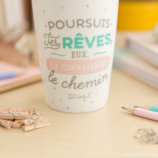 """Mug take away """"Poursuis tes rêves, eux, ils connaissent le chemin"""" (FR)"""