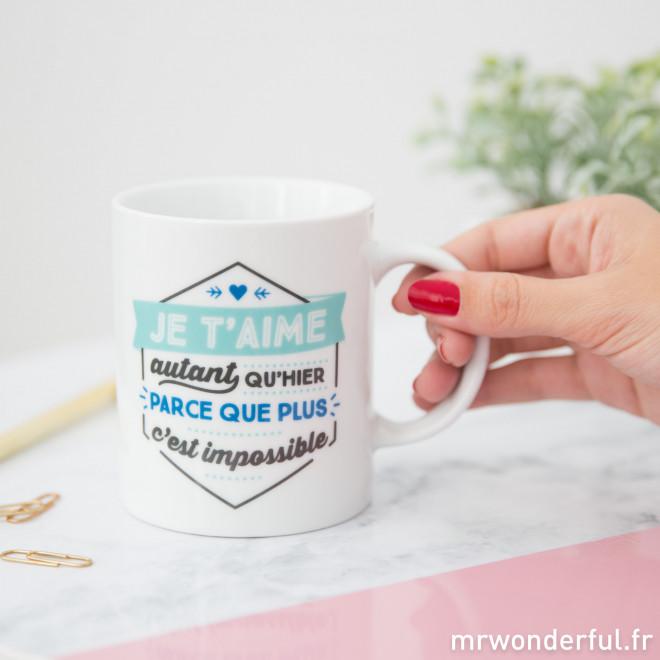 Mug - Je t'aime autant qu'hier parce que plus c'est impossible (FR)