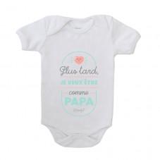 Body bébé - Plus tard, je veux être comme papa