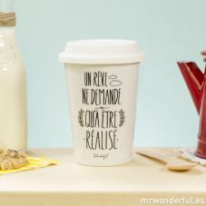 Mug take away - Un rêve ne demande qu'à être réalisé (FR)