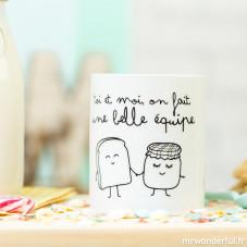 Mug - Toi et moi, on fait une belle équipe (FR)