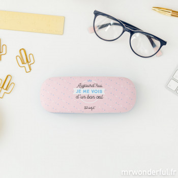 Étui à lunettes - Aujourd'hui, je me vois d'un bon oeil (FR)
