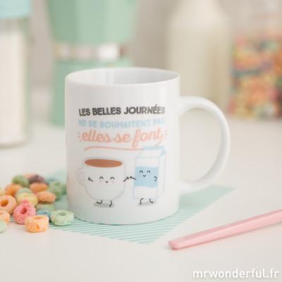 Mug - Les belles journées ne se souhaitent pas, elles se font (FR)