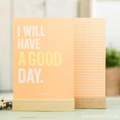 Affiche avec support en bois - I will have a good day