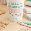 "Mug take away ""Follow your dreams, they know the way"" (ENG)"