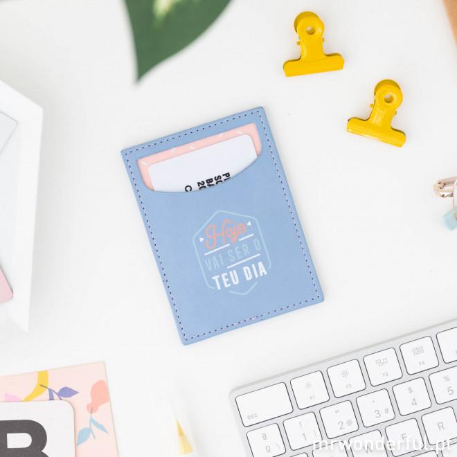Porta-cartões - Hoje vai ser o teu dia
