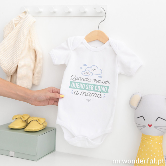 Body para bebé - Quando crescer quero ser como a mamã