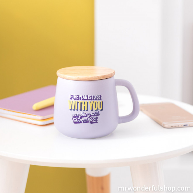 Mug - If the plan is to be with you, everything will turn out cool