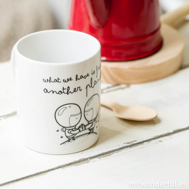 """Caneca """"What we have is from another planet"""" (ENG)"""
