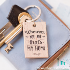 """Key-ring """"Wherever you are that's my home"""""""