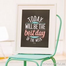 Poster com relevo - Today will be the best day of the week