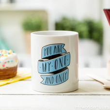 "Caneca ""You are my one and only"" (ENG)"