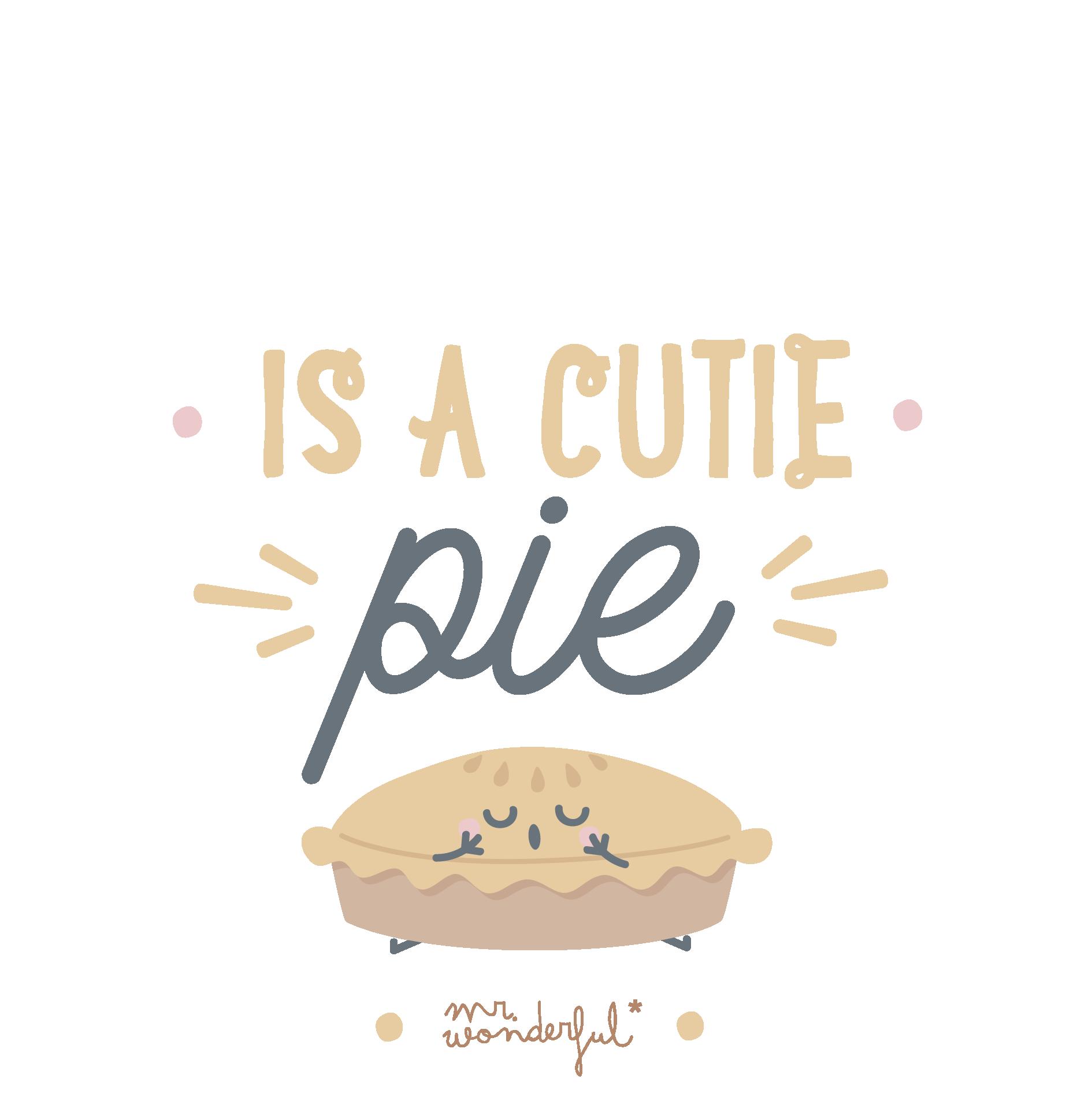 I'm a cutie pie
