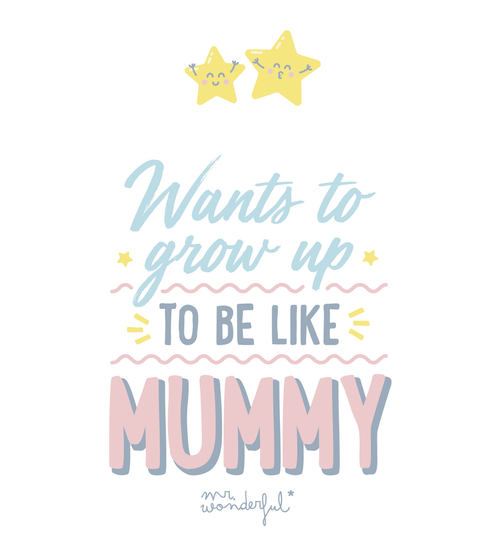 To be like mummy