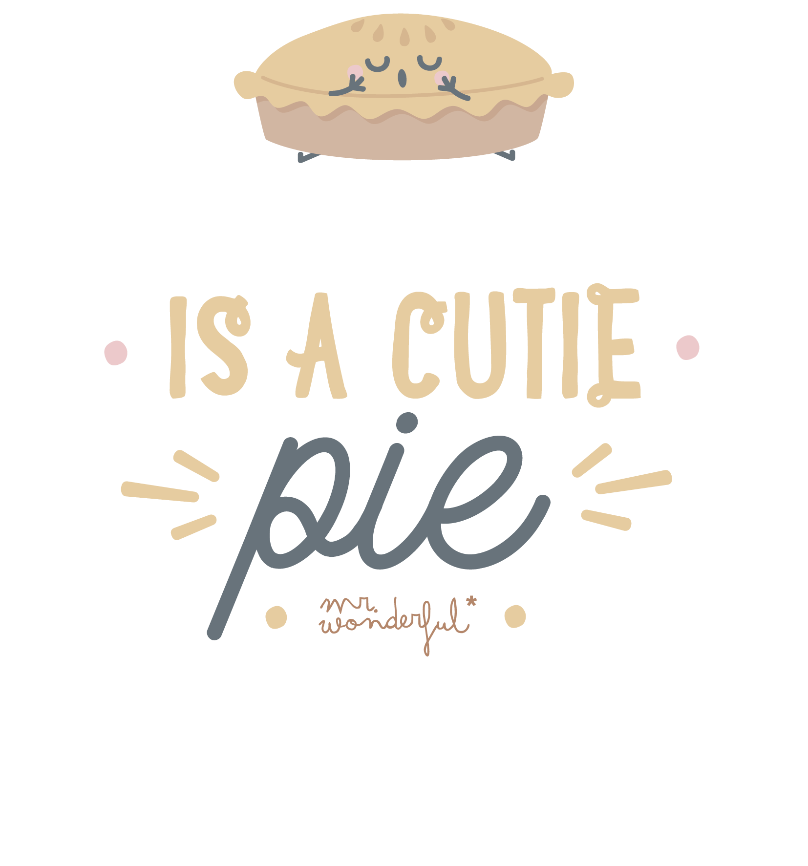 I'm a cuttie pie
