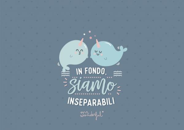 Siamo inseparabili