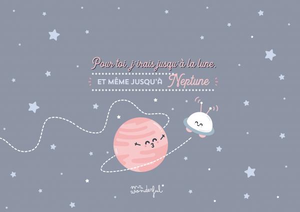 Pour toi j'irais jusqu'à la lune et même jusqu'à Neptune