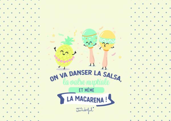 On va danser la salsa, la valse nuptiale et même la macarena !