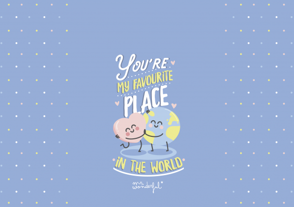 You're my favourite place in the world