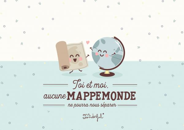 Toi et moi, aucune mappemonde ne pourra nous séparer
