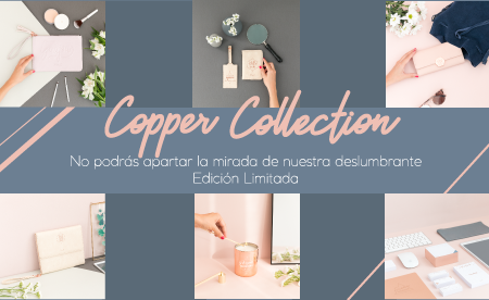 Edición Limitada Copper Collection